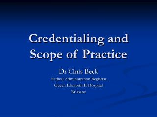 Credentialing and Scope of Practice