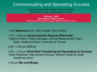 Communicating and Spreading Success Sponsored by: Health Quality Council of Alberta