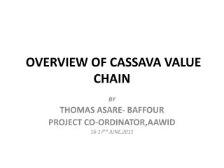 OVERVIEW OF CASSAVA VALUE CHAIN