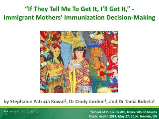 """If They Tell Me To Get It, I'll Get It,"" -  Immigrant Mothers' Immunization Decision-Making"