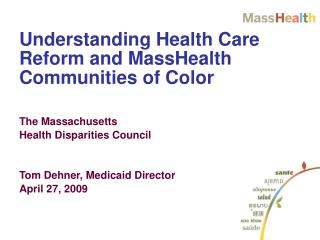 Understanding Health Care Reform and MassHealth Communities of Color