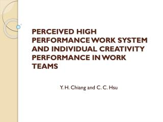 PERCEIVED HIGH PERFORMANCE WORK SYSTEM AND INDIVIDUAL CREATIVITY PERFORMANCE IN WORK TEAMS
