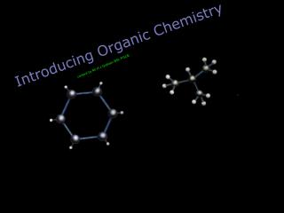 Introducing Organic Chemistry