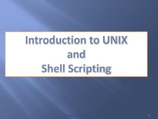 Introduction to UNIX and Shell Scripting