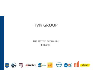 TVN  GROUP  THE BEST TELEVISION IN POLAND