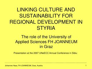 LINKING CULTURE AND SUSTAINABILITY FOR REGIONAL DEVELOPMENT IN STYRIA