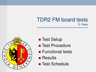 TDR2 FM board tests D. Haas