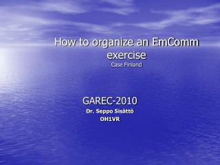 How to organize an EmComm exercise Case Finland