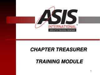 CHAPTER TREASURER  TRAINING MODULE