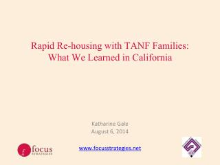 Rapid Re-housing with TANF Families: What We Learned in  California