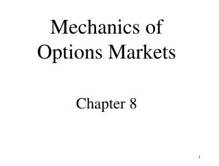 Mechanics of  Options Markets Chapter 8