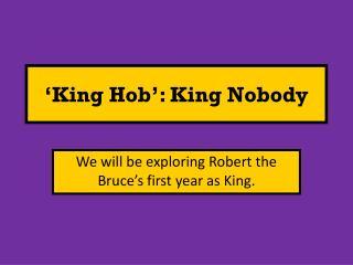 ' King Hob ' : King Nobody