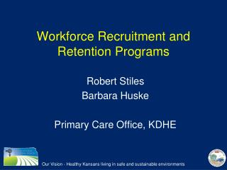 Workforce Recruitment and Retention Programs