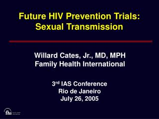 Future HIV Prevention Trials: Sexual Transmission