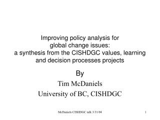 By Tim McDaniels University of BC, CISHDGC