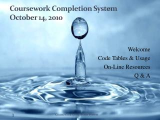 Coursework Completion System October 14, 2010
