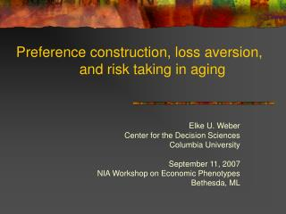 Preference construction, loss aversion, and risk taking in aging