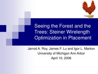 Seeing the Forest and the Trees: Steiner Wirelength Optimization in Placement