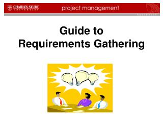 Guide to Requirements Gathering