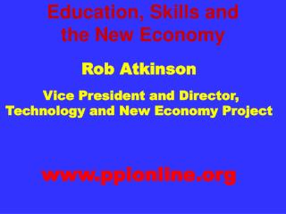 Education, Skills and  the New Economy