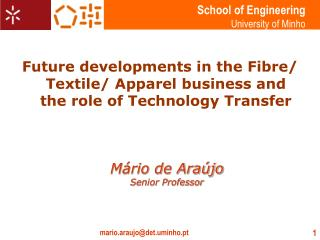 Future developments in the Fibre/ Textile/ Apparel business and the role of Technology Transfer