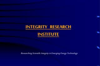 INTEGRITY   RESEARCH  INSTITUTE