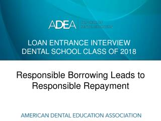 Loan entrance interview dental school class of 2018