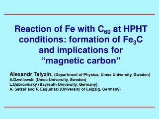 Reaction of Fe with C 60  at HPHT conditions: formation of Fe 3 C and implications for