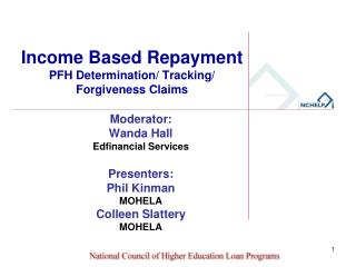 Income Based Repayment PFH Determination/ Tracking/ Forgiveness Claims