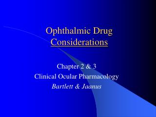 Ophthalmic Drug Considerations