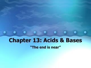 Chapter 13: Acids & Bases