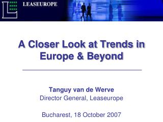 A Closer Look at Trends in Europe & Beyond