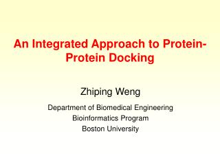 An Integrated Approach to Protein-Protein Docking