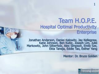 Team H.O.P.E. Hospital Optimal Productivity Enterprise