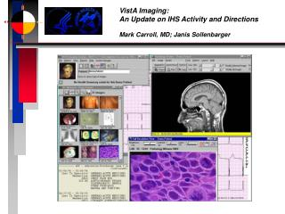 VistA Imaging: An Update on IHS Activity and Directions Mark Carroll, MD; Janis Sollenbarger