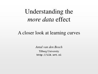 Understanding the  more data  effect A closer look at learning curves