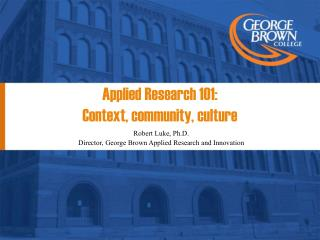 Applied Research 101:  Context, community, culture