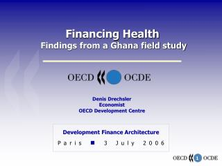 Financing Health Findings from a Ghana field study