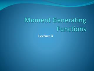 Moment Generating Functions