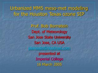 Urbanized MM5 meso-met modeling  for the Houston Texas ozone SIP
