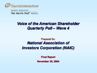 Voice of the American Shareholder  Quarterly Poll – Wave 4 Prepared for: National Association of