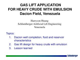 GAS LIFT APPLICATION FOR HEAVY CRUDE WITH EMULSION  Dacion Field, Venezuela
