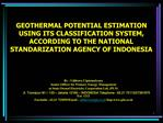 GEOTHERMAL POTENTIAL ESTIMATION  USING ITS CLASSIFICATION SYSTEM,  ACCORDING TO THE NATIONAL STANDARIZATION AGENCY OF IN