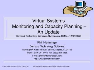 Phil Henninge Demand Technology Software  1020 Eighth Avenue South, Suite 6, Naples, FL 34102
