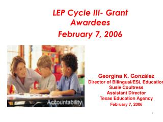 LEP Cycle III- Grant Awardees  February 7, 2006
