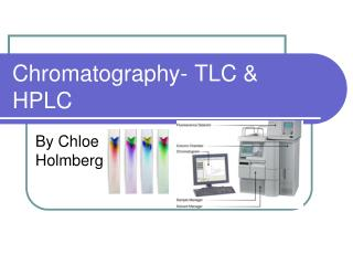 Chromatography- TLC & HPLC