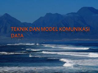 TEKNIK DAN MODEL KOMUNIKASI DATA