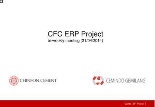 CFC  ERP Project bi-weekly meeting (21/04/2014)