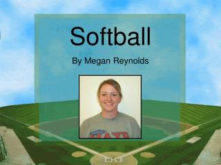 Softball By Megan Reynolds