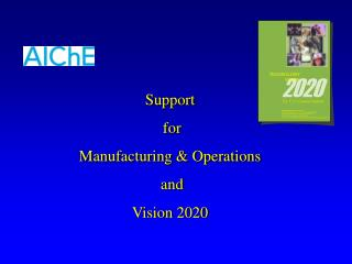 Support  for  Manufacturing & Operations  and  Vision 2020